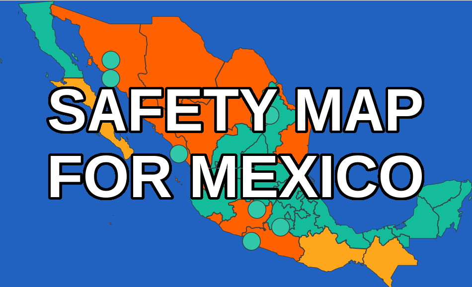 Mexico Travel Warning Map 2018 Is Mexico Safe To Travel